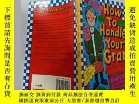 二手書博民逛書店How罕見To Handle Your Gran:怎麽對付你奶奶-Y200392