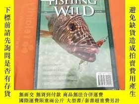 二手書博民逛書店FISHING罕見WILD 2006年【16開】Y10249 V