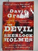 【書寶二手書T1/原文小說_COW】The Devil and Sherlock Holmes_Grann, David