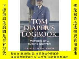 二手書博民逛書店Tom罕見Diaper's Logbook: Memoirs of a Racing ...-湯姆·拉奇