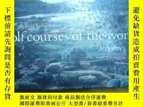 二手書博民逛書店Robert罕見Sidorsky golf courses of world 365 days 世界 365 天的