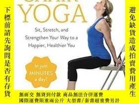 二手書博民逛書店英文原版罕見椅子瑜伽 Chair Yoga: Sit, Stre