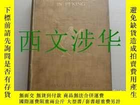 二手書博民逛書店【罕見】《在北京幕後》1910年初版 Behind the sc