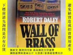 二手書博民逛書店外文書罕見WALL OF BRASS ROBERT DALEY(共370頁,32開)Y15969 出版1