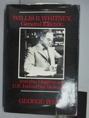 【書寶二手書T6/原文書_QCW】Willis R. Whitney General Electric…