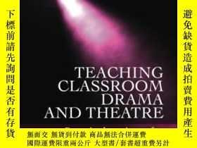 二手書博民逛書店Teaching罕見Classroom Drama And Th