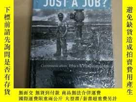 二手書博民逛書店Just罕見a Job?: Communication, Eth