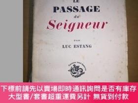 二手書博民逛書店法文原版毛邊書:罕見LE PASSAGE DU SEIGNEUR 1948年Y47089 LUC ESTANG