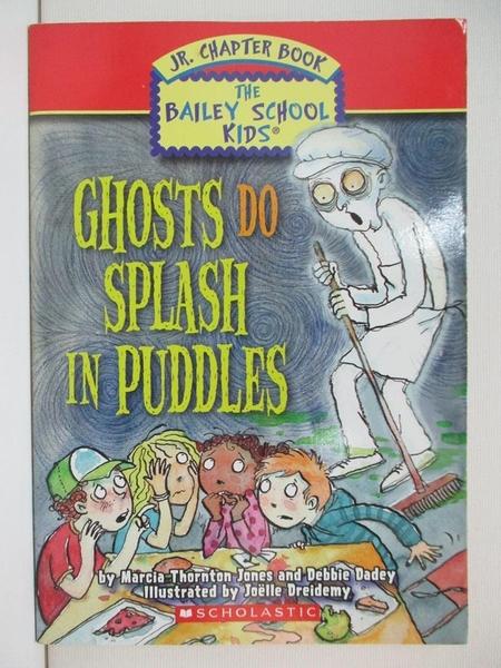【書寶二手書T2/原文小說_A7C】Ghosts Do Splash in Puddles_Marcia Thornton Jones, Debbie Dadey