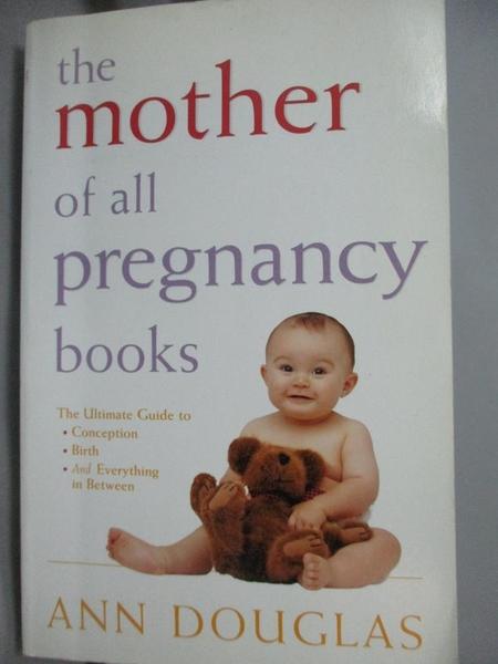 【書寶二手書T8/保健_LEW】The Mother of All Pregnancy Books_Douglas, A