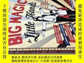 二手書博民逛書店Big罕見Magic for Little Hands 精裝 魔術書Y20113 Joshua Jay Jos