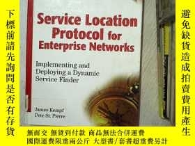 二手書博民逛書店SERVICE罕見LOCATION PROTOCOL FOR ENTERPRISE NETWORKS 企業網絡 定