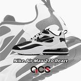 Nike 休閒鞋 Air Max 270 React 白 黑 男鞋 女鞋 氣墊 運動鞋 【ACS】 CT1646-100