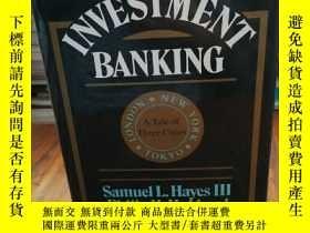 二手書博民逛書店Investment罕見Banking: A Tale of T