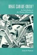 二手書博民逛書店 《What Can We Know?: An Introduction to the Theory of Knowledge》 R2Y ISBN:0534248349