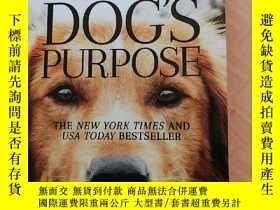 二手書博民逛書店A罕見DOGS PURPOSE 一條狗得使命Y14530 W.