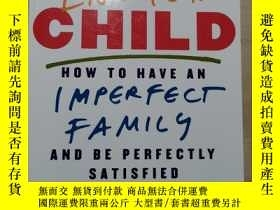 二手書博民逛書店The罕見Good Enough Child: How to Have an Imperfect Family a