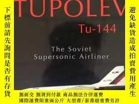 二手書博民逛書店Tupolev罕見Tu‑144: The Soviet Supersonic AirlinerY419660