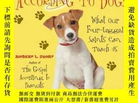 二手書博民逛書店The罕見Gospel According to Dogs: What Our Four-Legged Saint