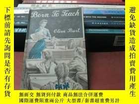 二手書博民逛書店BORN罕見TO TEACH by olive burtY197