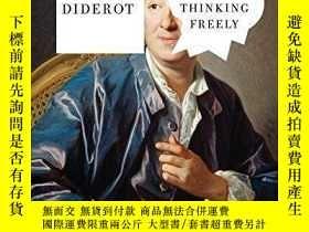二手書博民逛書店Diderot罕見And The Art Of Thinking Freely-狄德羅與自由思考的藝術Y436