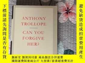 二手書博民逛書店Can罕見You Forgive Her? 你能原諒她嗎 Anthony Trollope 安東尼·特羅洛普 ev