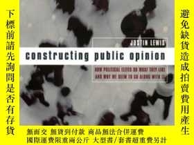 二手書博民逛書店Constructing罕見Public OpinionY364682 Justin Lewis Columb