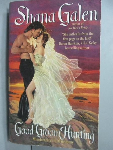 【書寶二手書T2/原文小說_JGJ】Good Groom Hunting_Galen, Shana