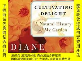 二手書博民逛書店Cultivating罕見DelightY255562 Diane Ackerman Harper Peren