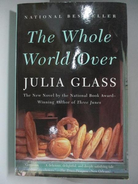 【書寶二手書T6/原文小說_ALA】The Whole World over_Glass, Julia