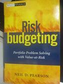 【書寶二手書T2/財經企管_ZEA】Risk Budgeting_Pearson, Neil D.