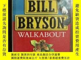 二手書博民逛書店英文原版精裝罕見BILL BRYSON WALKABOUT A Walk in the Woods and Dow