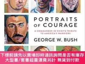 二手書博民逛書店Portraits罕見Of CourageY464532 George W. Bush Crown, 2017