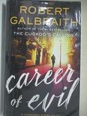 【書寶二手書T3/原文小說_DEG】Career of Evil_Robert Galbraith