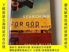 二手書博民逛書店searching罕見for god knows what by donald millerY150176 D