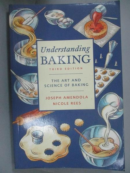 【書寶二手書T7/餐飲_E6A】Understanding Baking: The Art and Science of Baking_Amendola, Joseph/ Smith, Nicole Rees