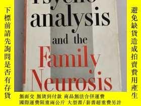 二手書博民逛書店Psycho-analysis罕見and the Family Neurosis心理分析與家庭神經癥[原版 書內