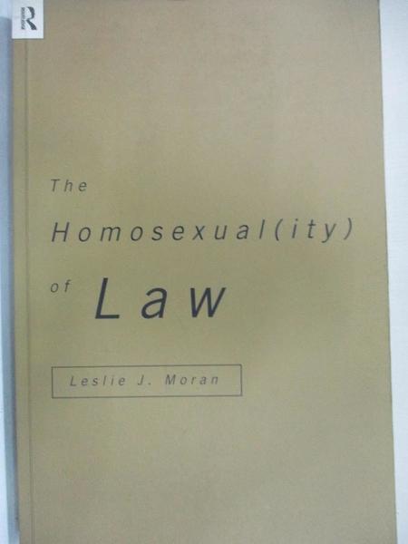 【書寶二手書T1/法律_DNG】The Homosexual(ity) of Law_Moran, Leslie