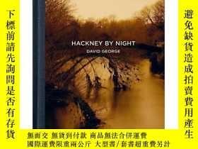 二手書博民逛書店Hackney罕見By Night 哈克尼的夜晚 進口原版攝影圖書Y302154 David George H