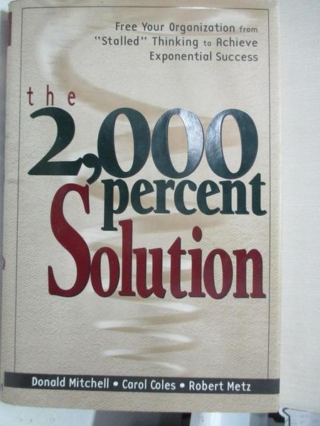 【書寶二手書T1/財經企管_JCI】The 2,000 percent solution : free your organization…