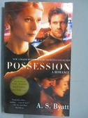 【書寶二手書T1/原文小說_IQY】Possession: A Romance_A.S. Byat