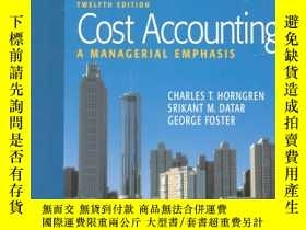 二手書博民逛書店cost罕見accounting-A Managerial Emphasis(成本會計-管理的重點 第12版 英文