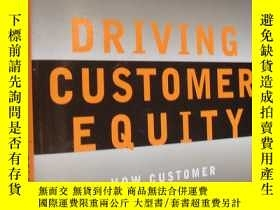 二手書博民逛書店Driving罕見Customer Equity : How C