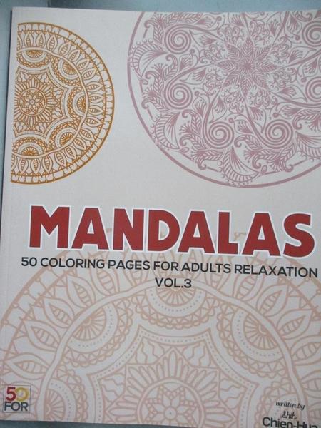 【書寶二手書T9/藝術_XCH】Mandalas 50 Coloring Pages for Adults Relaxation Vol.3_Chien Hua Shih