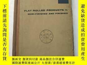 二手書博民逛書店flat罕見rolled products II:semi-fi