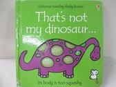 【書寶二手書T4/少年童書_D45】That s Not My Dinosaur (Touchy-Feely Board Books)_Fiona Watt, Rachel Wells