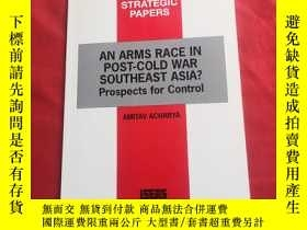二手書博民逛書店AN罕見ARMS RACE IN POST COLD WAR SOUTHEAST ASIAY179070 AN