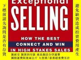 二手書博民逛書店Exceptional罕見Selling: How the Best Connect and Win in Hig