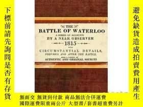 二手書博民逛書店The罕見Battle of Waterloo-滑鐵盧之戰Y465786 A Near Observer Os