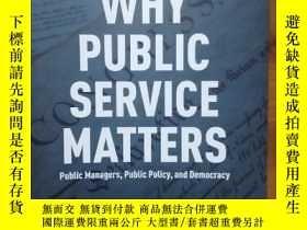二手書博民逛書店Why罕見Public Service Matters (公共